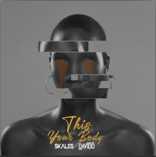 Skales – This Your Body ft. Davido