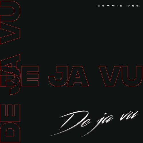Download Mp3: Demmie Vee – Dejavu