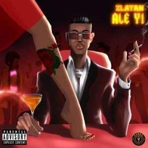 Zlatan – Ale Yi mp3 download